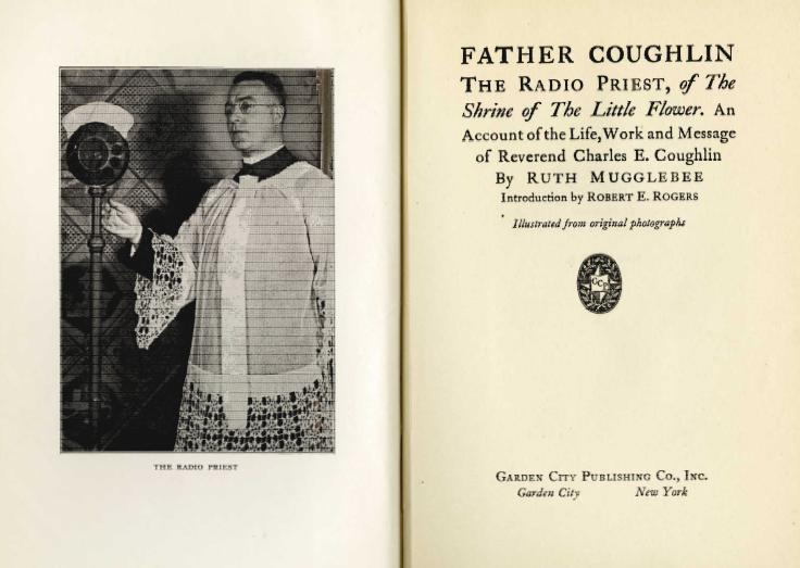 Father Coughlin, the Radio Priest of the Shrine of the Little Flower: An account of the life, work and message of Reverend Charles E. Coughlin, 1933